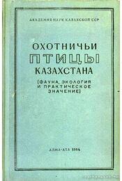Kazahsztán vadászmadarai (Охотничьи птицы Казахстана) - Régikönyvek