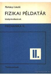 Fizikai példatár középiskolásoknak - Mechanika II. - Régikönyvek