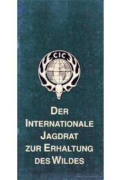Der Internationale Jagdrat zur Erhaltung des Wildes - Régikönyvek