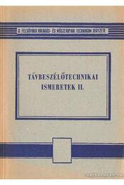 Távbeszélőtechnikai ismeretek II. - Gál István, Molnár Béla, Tóth Géza, Holéczy Gyula - Régikönyvek