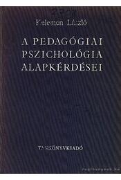 A pedagógiai pszichológia alapkérdései - Régikönyvek