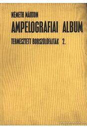 Ampelográfiai album II. kötet - Régikönyvek