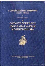 A gyógyszerészet jogszabályainak kompendiuma 1912 - Régikönyvek