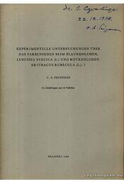 Experimentelle Untersuchungen über das Farbensehen beim Blaukehlchen, Luscinia Svecica (L.) und Rotkehlchen, Erithacus Rubecula (L.) (Tudományos vizsgálat a kék- és vörösbegy színérzékeléséről) - Régikönyvek