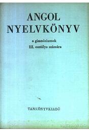 Angol nyelvkönyv a gimnáziumok III osztálya számára - Régikönyvek