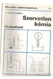 Szervetlen kémia - Munkafüzet - Z. Orbán Erzsébet - Régikönyvek