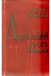 A grenoblei gyors - Rogger, Louis Lucien - Régikönyvek