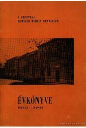 A szentesi Horváth Mihály Gimnázium évkönyve 1949-50 - 1969-70 - Régikönyvek