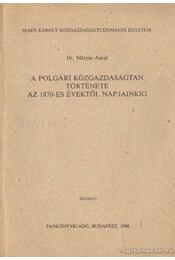 A polgári közgazdaságtan története az 1870-es évektől napjainkig - Régikönyvek