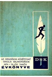 Az országos középfokú iskolai bajnokságok 1974-75-ös tanévi évkönyve - Régikönyvek
