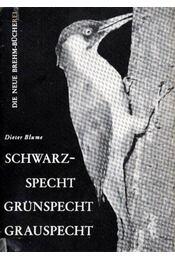 Schwarzspecht, Grünspecht, Grauspecht (A zöld-,fekete-,szürke harkály) 1966 - Régikönyvek