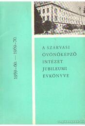 A szarvasi óvónőképző intézet jubileumi évkönyve - Régikönyvek