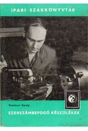 Szerszámbefogó készülékek - Szentkuti Károly - Régikönyvek