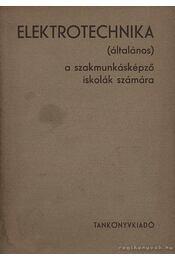Elektrotechnika (általános) - Moldoványi Gyula - Régikönyvek