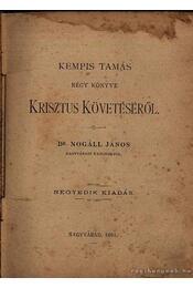 Kempis Tamás négy könyve Krisztus követéséről - Régikönyvek