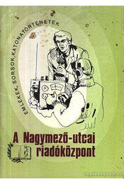 A Nagymező-utcai riadóközpont - Régikönyvek