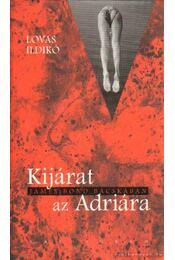 Kijárat az Adriára - Lovas Ildikó - Régikönyvek