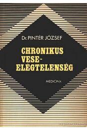 Chronikus veseelégtelenség - Pintér József - Régikönyvek