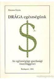 Drága egészségünk - Kincses Gyula - Régikönyvek