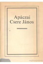 Apáczai Csere János 1625-1659 - Király László - Régikönyvek