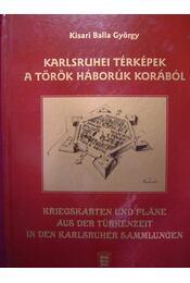 Karlsruhei térképek a török háborúk korából - Régikönyvek