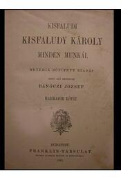 Kisfaludy Károly minden munkái III. kötet - Régikönyvek