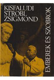 Emberek és szobrok - Kisfaludi Strobl Zsigmond - Régikönyvek