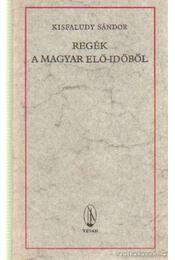 Regék a magyar elő-időből - Kisfaludy Sándor - Régikönyvek