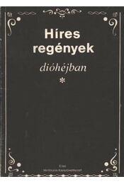 Híres regények dióhéjban - Kissné Figeczky Zsuzsanna - Régikönyvek