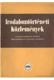 Irodalomtörténeti közlemények 1958. LXII. évfolyam 2-3. szám - Klaniczay Tibor, Sőtér István, Tolnai Gábor - Régikönyvek