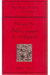 Stílus, nemzet és civilizáció - Klaniczay Tibor - Régikönyvek