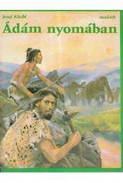 Ádám nyomában - Kleibl, Josef - Régikönyvek