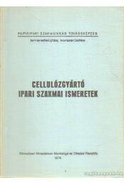 Cellulózgyártó ipari szakmai ismeretek - Kóbor Lidia - Régikönyvek
