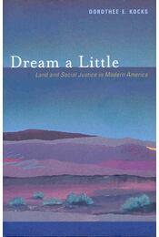 Dream a Little - KOCKS, DOROTHEE E, - Régikönyvek