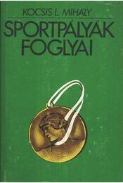 Sportpályák foglyai - Kocsis L. Mihály - Régikönyvek