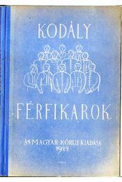 Kórusok III. - Férfikarok - Kodály Zoltán - Régikönyvek
