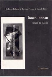 Innen, onnan - Versek, rajzok - Kolbein Falkeid, Kovács Ferenc, Vasadi Péter - Régikönyvek