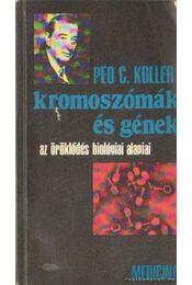 Kromoszómák és gének - Koller, Peo C. - Régikönyvek