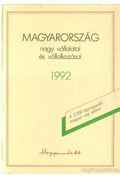 Magyarország nagy vállalatai és vállalkozásai 1992. - Kolos Tibor (szerk.), Oláhné Nagy Erzsébet (szerk.) - Régikönyvek