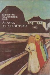 Árnyak az alagútban - Kolozsvári Grandpierre Emil - Régikönyvek