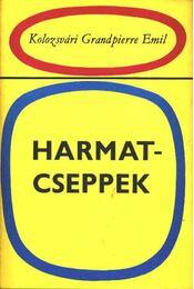 Harmatcseppek - Kolozsvári Grandpierre Emil - Régikönyvek