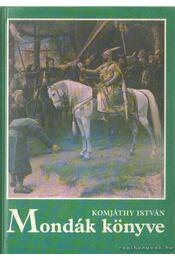 Mondák könyve - Komjáthy István - Régikönyvek