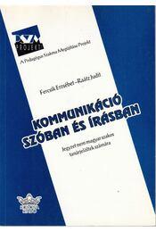 Kommunikáció szóban és írásban - Fercsik Erzsébet, Raátz Judit - Régikönyvek