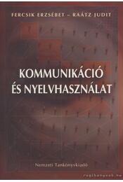 Kommunkiáció és nyelvhasználat - Raátz Judit, Fercsik Erzsébet - Régikönyvek