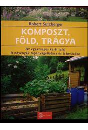 Komposzt, föld, trágya - Régikönyvek