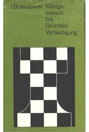 Königsindisch bis Grünfeld-Verteidigung - Régikönyvek