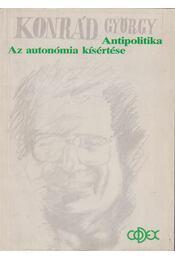 Az autonómia kísértése / Antipolitika - Konrád György - Régikönyvek