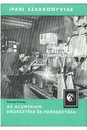 Az alumínium hegesztése és forrasztása - Konrad Primke - Régikönyvek
