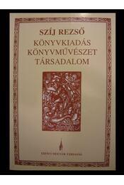 Könyvkiadás-könyvművészet-társadalom 1. - Régikönyvek