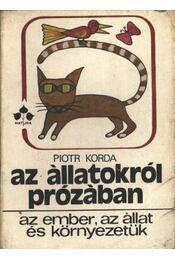 Az állatokról prózában - Korda, Piotr - Régikönyvek